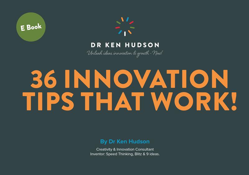 Dr Ken Hudson - Free innovation ebook - 36 Innovation Tips that Work